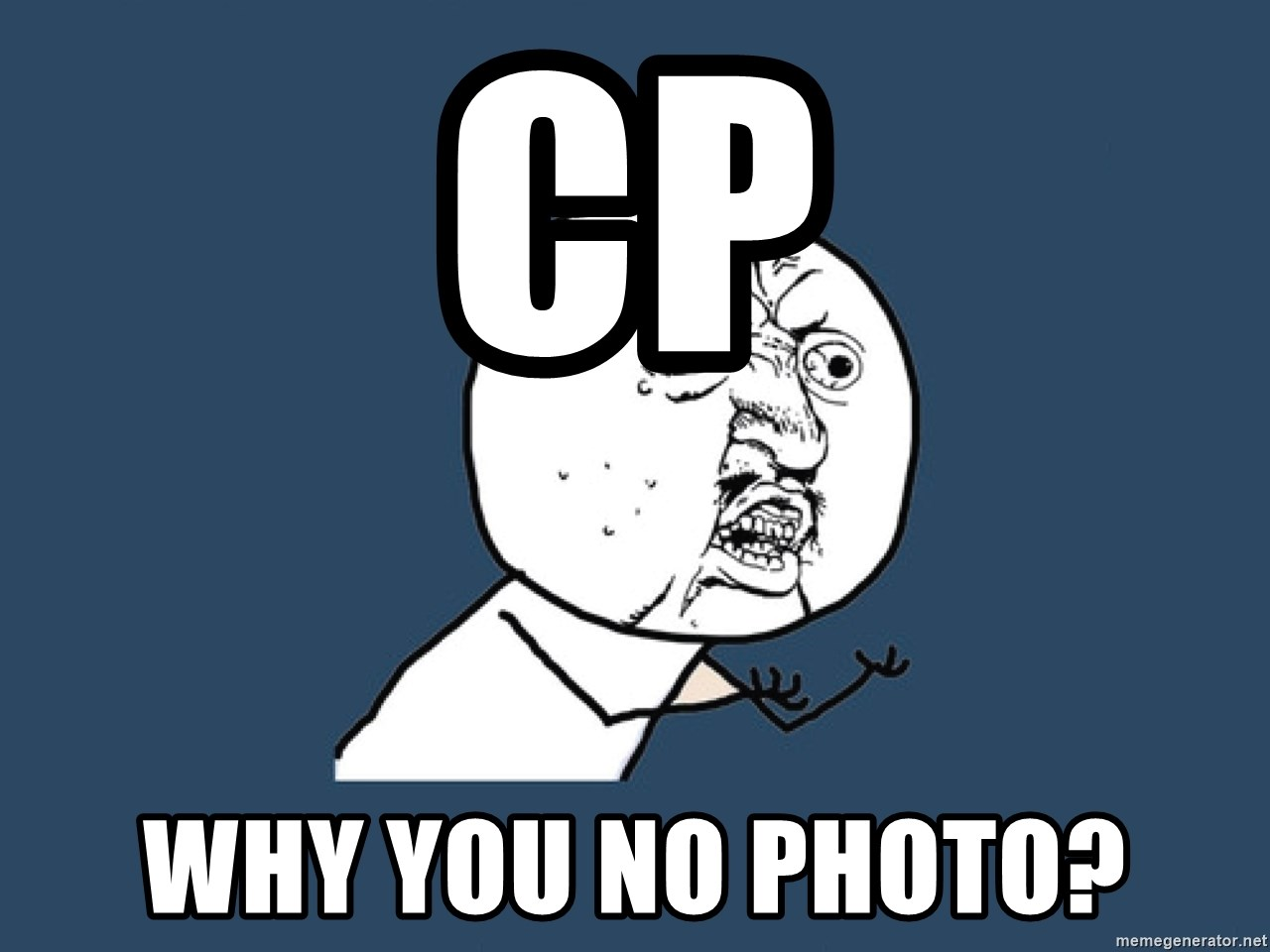 Y U No - CP why you no photo?