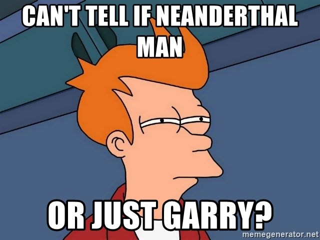 Futurama Fry - can't tell if neanderthal Man or just garry?