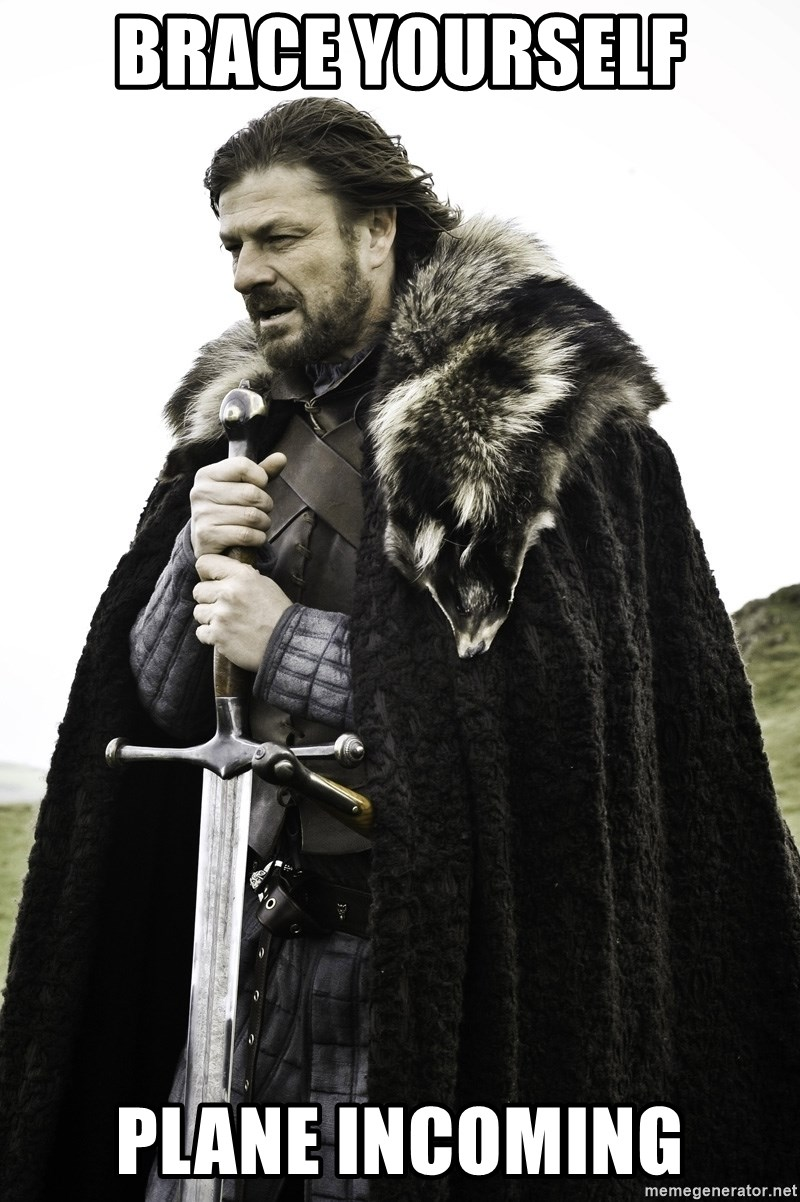 Sean Bean Game Of Thrones - Brace Yourself Plane Incoming