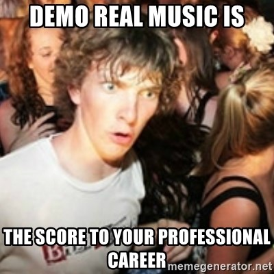 sudden realization guy - demo real music is the score to your PROFESSIONAL career