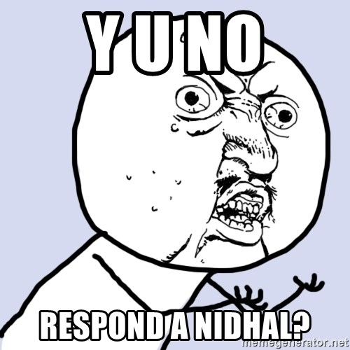 Why you no plan ahead? - Y U No respond a nidhal?