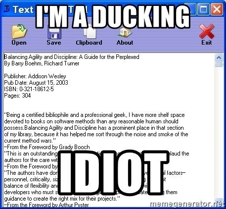 Text - I'M a ducking idiot