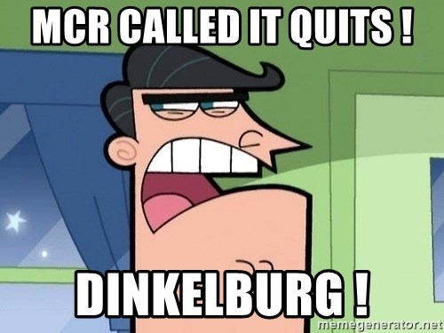 i blame dinkleberg - MCR CALLED IT QUITS ! DINKELBURG !