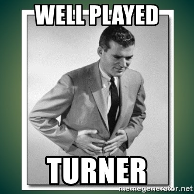 well played - Well played turner