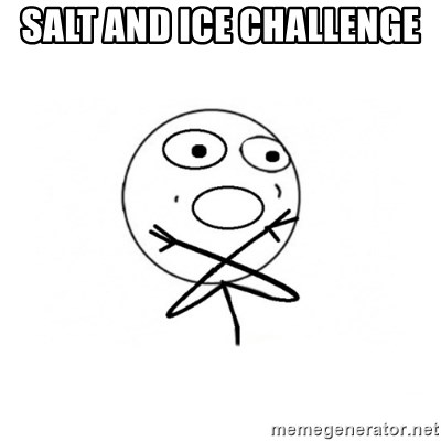 challenge denied - SALT AND ICE CHALLENGE
