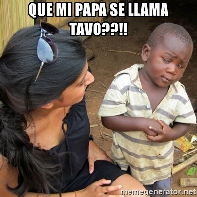 So You're Telling me - QUE MI PAPA SE LLAMA TAVO??!!