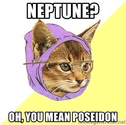 Hipster Kitty - Neptune? Oh, you mean POseidon