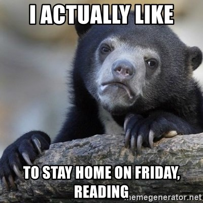 Confession Bear - i actually like to stay home on friday, reading