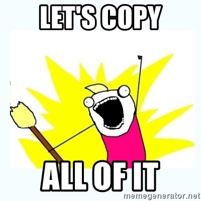 All the things - Let's COPY ALL OF IT
