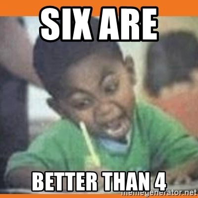 I FUCKING LOVE  - six are    better than 4