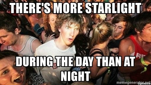 -Sudden Clarity Clarence - There's more starlight during the day than at night