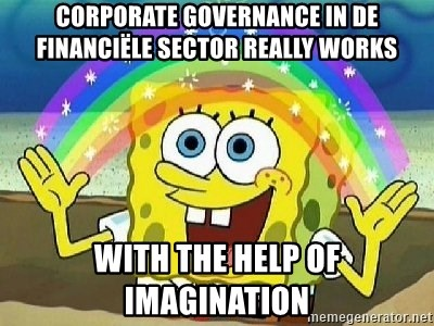 Imagination - corporate governance in de financiële sector really works with the help of imagination
