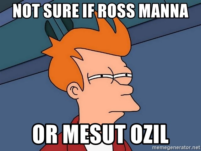 Futurama Fry - Not sure if Ross Manna Or Mesut Ozil