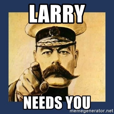 your country needs you - LARRY NEEDS YOU