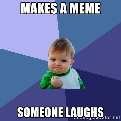 Success Kid - makes a meme someone laughs