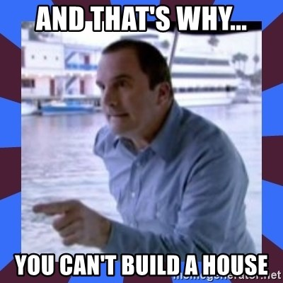 J walter weatherman - AND THAT'S WHY... YOU CAN'T BUILD A HOUSE