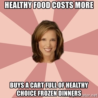 momscience - Healthy food costs more buys a cart full of healthy choice frozen dinners