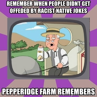 Pepperidge Farm Remembers FG - remember when people didnt get offeded by racist native jokes pepperidge farm remembers