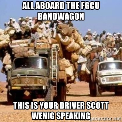 BandWagon - All aboArd the fGcu bandwagon This is your driver Scott wenig speaking