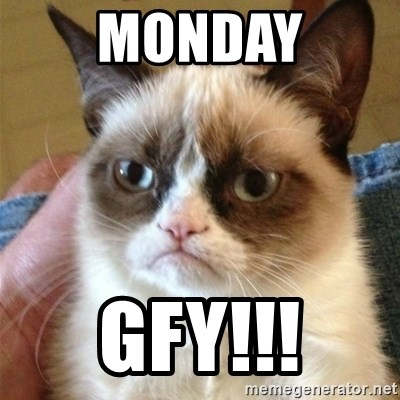 Grumpy Cat  - monday gfy!!!