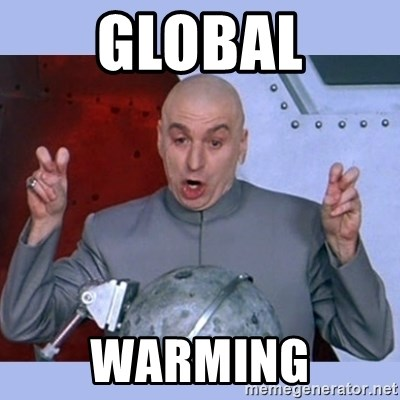 Dr Evil meme - Global WarmING