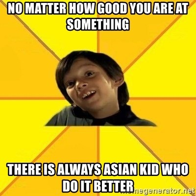 es bakans - No matter how good you are at something there is always asian kid who do it better