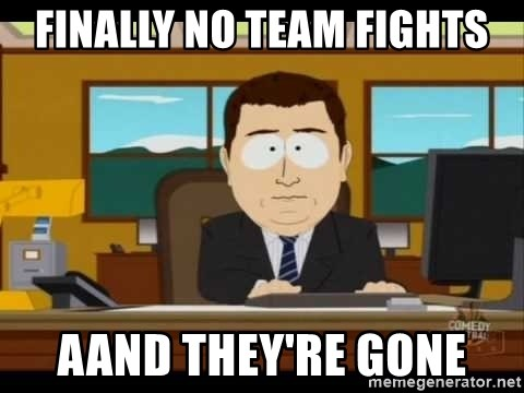 south park aand it's gone - finally no team fights aand they're gone