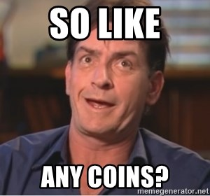 Sheen Derp - so like any coins?