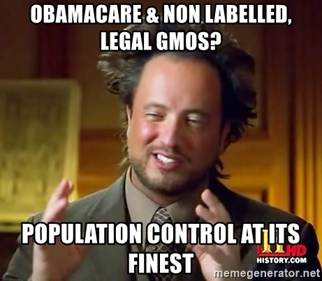 Ancient Aliens - obamacare & non labelled, legal gmos? population control at its finest