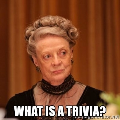 Dowager Countess of Grantham -  What is a trivia?