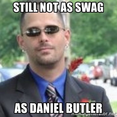ButtHurt Sean - STILL NOT AS SWAG AS DANIEL BUTLER