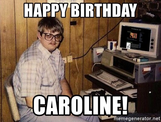 Nerd - Happy Birthday Caroline!