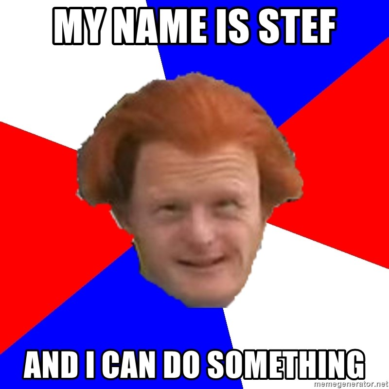 Kanker Mongol - MY NAME IS STEF AND I CAN DO SOMETHING