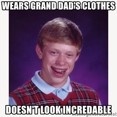 nerdy kid lolz - WEARS GRAND DAD'S CLOTHES  DOESN'T LOOK INCREDABLE