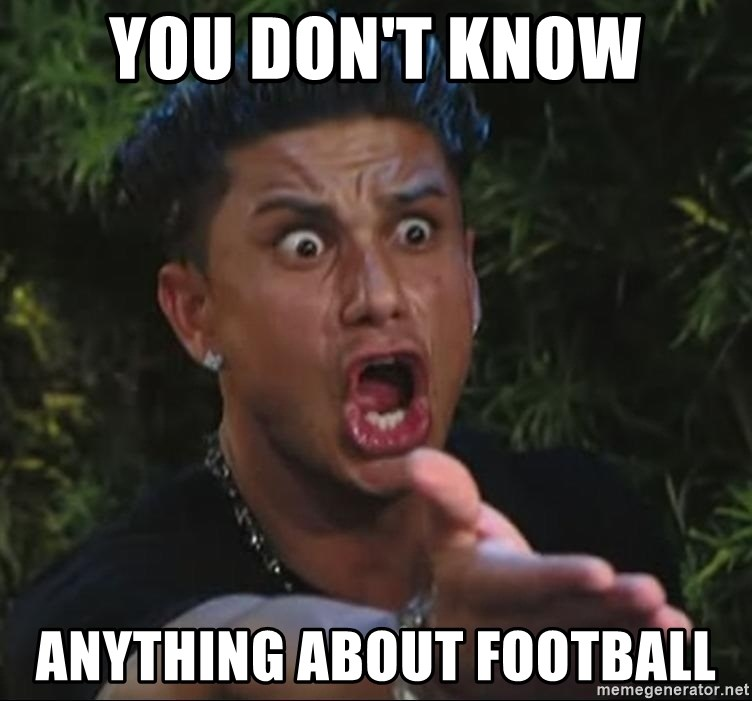 Pauly D - You don't know anything about football