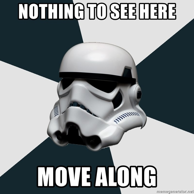 stormtrooper - Nothing to see here Move along