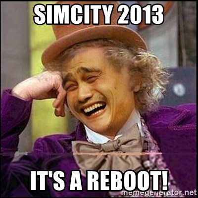 yaowonkaxd - SimCity 2013 It's a Reboot!