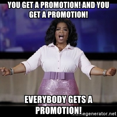 free giveaway oprah - You get a promotion! And you get a promotion! Everybody gets a promotion!