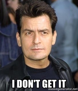 charlie sheen -  I don't get it