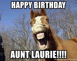 Horse - Happy birthday Aunt Laurie!!!!