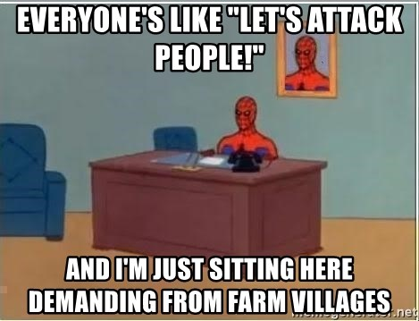 """Spiderman Desk - everyone's like """"let's attack people!"""" And i'm just sitting here demanding from farm villages"""
