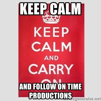 Keep Calm - Keep calm  And follow on time productions