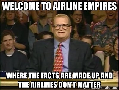 DrewCarey - Welcome to Airline empires where the facts are made up and the airlines don't matter