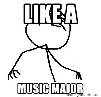 Like A Boss - Like a  music major