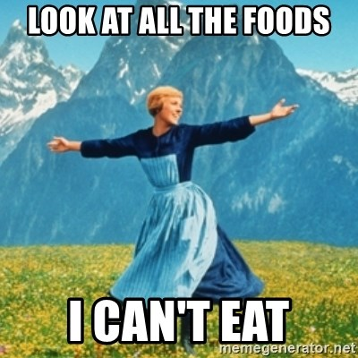 Sound Of Music Lady - Look at all the foods I can't eat