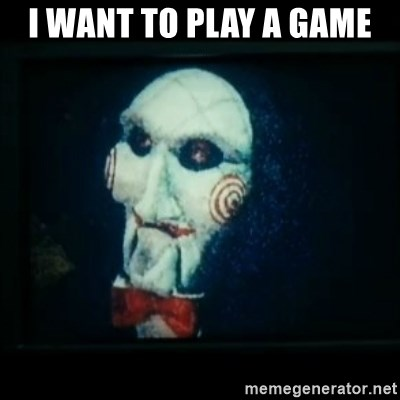 SAW - I wanna play a game - i want to play a game
