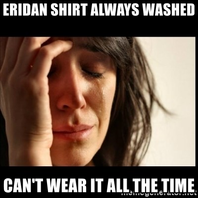 First World Problems - eridan shirt always washed can't wear it all the time