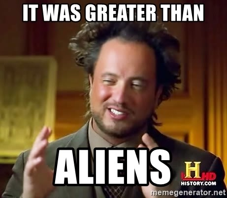 Ancient Aliens - It was greater than Aliens