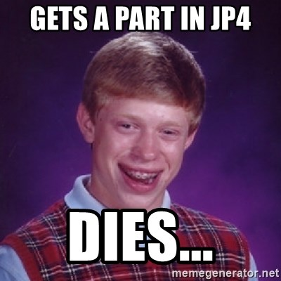 Bad Luck Brian - gets a part in JP4 DIEs...