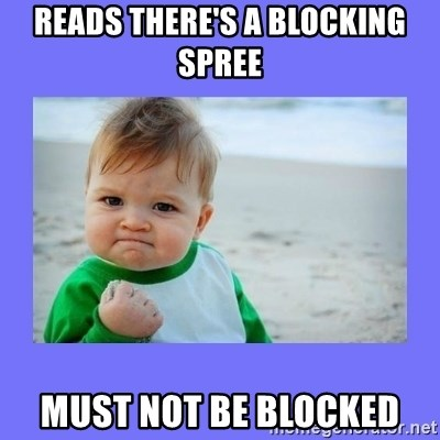 Baby fist - reads there's a blocking spree must not be blocked